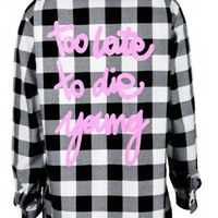 Too Late to Die Young Flannel