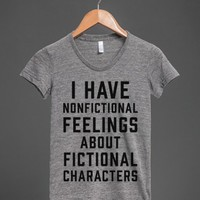 I Have Nonfictional Feelings About Fictional Characters