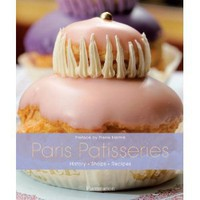 Amazon.com: Paris Patisseries: History, Shops, Recipes (9782080300812): Ghislaine Bavoillot, Christian Sarramon, Pierre Herme: Books
