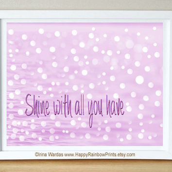 Shine with All You Have typography art, sparkle print, beige cream, lavender white, motivational art, pastel decor, shine on quote, glitter