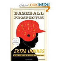 Extra Innings: More Baseball Between the Numbers from the Team at Baseball Prospectus [Hardcover]