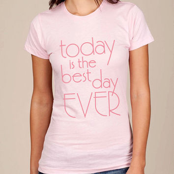 Today Is The Best Day Ever Tee by ShopRIC on Etsy