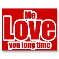 Me Love you Long Time Valentines Day Funny Postcards from Zazzle.com