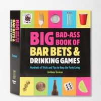 Big Bad-Ass Book Of Bar Bets &amp; Drinking Games