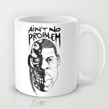Ain't no problem Mug by Lokhaan