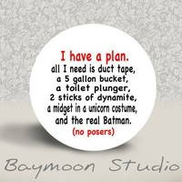 I Have a Plan All I need is Duct Tape by BAYMOONSTUDIO