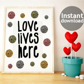 Instant art printable with multicoloured glitters, love lives here black typography wall art, cute housewarming gift or dorm room decor 8x10