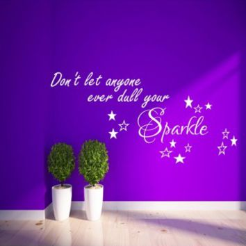 Don't let anyone ever dull your sparkle - G Direct Wall Stickers
