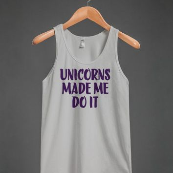 Unicorns Made Me Do It
