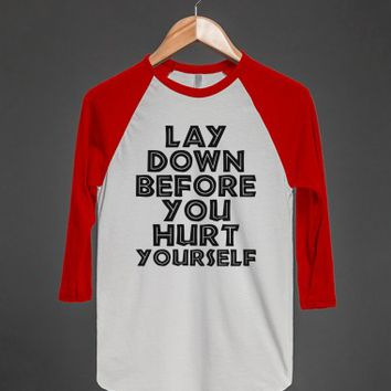 Lay Down Before You Hurt Yourself