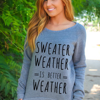 Sweater Weather Is Better Weather - Fleece Pullover