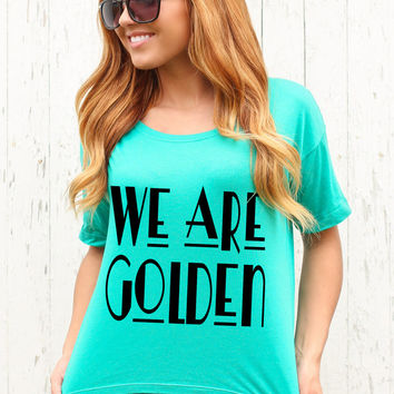 We Are Golden - Boxy Tee