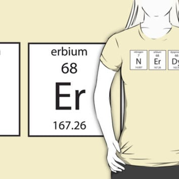 N Er Dy - Nerdy Periodic Table of Elements - Funny Chemistry T Shirt