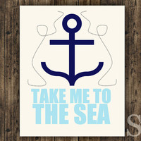 Take Me To The Sea - Blue Nautical Wall Decor, Poster, Digital Print - Blue Nautical 8x10