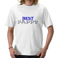 Happy DAD'S DAY Pappy! Tees from Zazzle.com