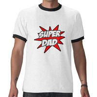 Super Dad T Shirt from Zazzle.com