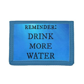 Drink More Water Wallet