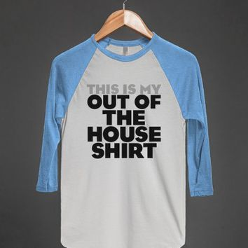 This is my out of the house shirt