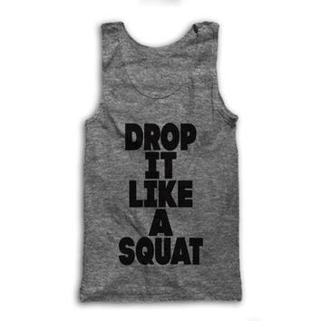 Drop It Like A Squat