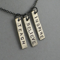 TEACH BELIEVE INSPIRE - Teacher Necklace - Inspirational Necklace on 18 inch gunmetal chain - Teacher Appreciation