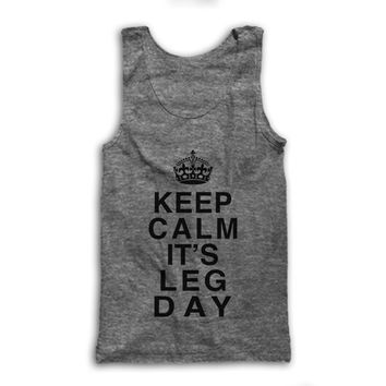 Keep Calm It's Leg Day