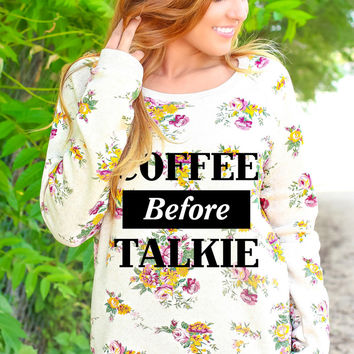 Coffee before Talkie - Floral Pullover