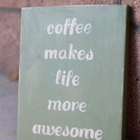 Coffee is Awesome Wooden Sign