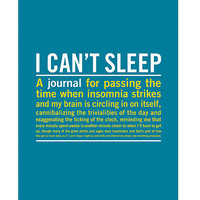 I CAN'T SLEEP JOURNAL | Sleeping, Insomniac, Diary, Journals | UncommonGoods