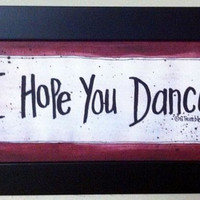I hope you dance sign