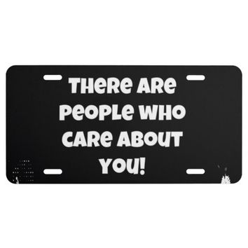 People Care About You Aluminum License Plate