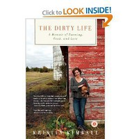 The Dirty Life: A Memoir of Farming, Food, and Love [Paperback]
