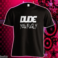 DUDE You Fugly Supernatural TV Series Funny Quote Humor T-shirt Men Scarecrow