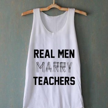 Real Men Marry Teachers for tank top mens and tank top girls