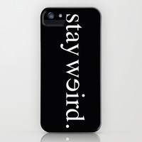 Stay Weird iPhone & iPod Case by Nessieness