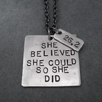 SHE BELIEVED SHE COULD SO SHE DID with DISTANCE Necklace - Choose 5K, 10K, 13.1 or 26.2 - Nickel pendant priced with Gunmetal chain