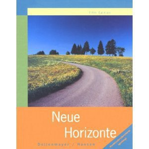 Neue Horizonte: A First Course in German Language and Culture (German Gollege Titles) [Hardcover]