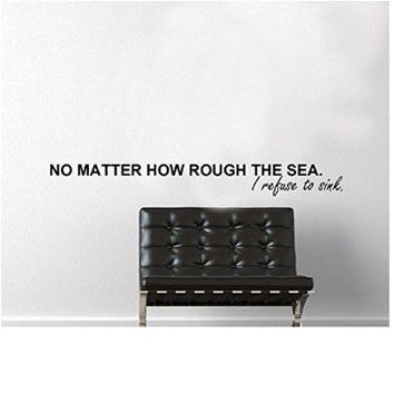 I refuse to sink quote WALL DECAL
