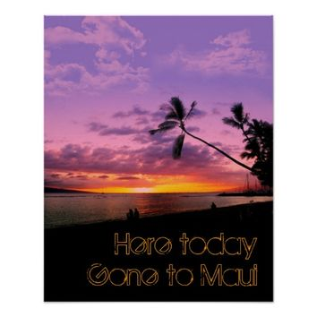Here today, gone to Maui