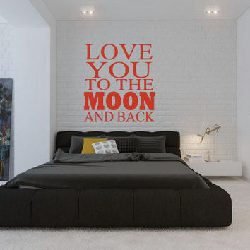 Love You To The Moon And Back Wall Decal - Bedroom Decal - Wall Art - High Quality Vinyl Graphic
