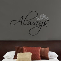 Wall Decal Stay With Me Always Vinyl Wall Decal Lettering 22189