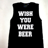 SWEET LORD O'MIGHTY! WISH YOU WERE BEER TANK IN BLACK