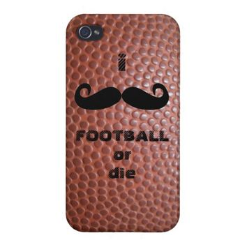 I MUSTACHE FOOTBALL OR DIE IPHONE CASE