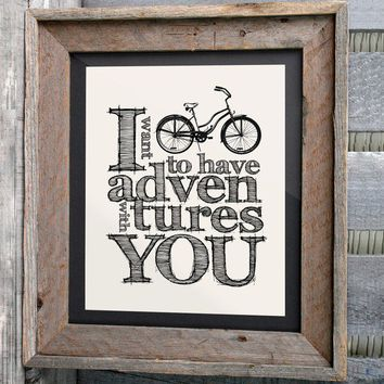 "Bicycle Art Print - 8x10 ""I want to have adventures with you"" - Typographic print"