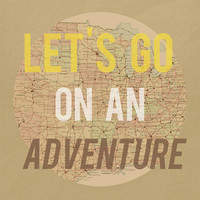 Let's Go On an Adventure Art Print -  Yellow Brown and Tan Map Road Trip Art