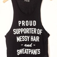 Proud Supporter of Messy Hair and Sweatpants Tank from Now and Again Co.
