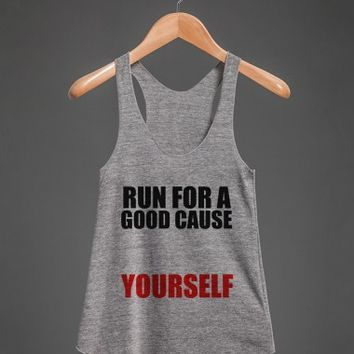 RUN FOR A GOOD CAUSE..YOURSELF | Racerback Tank | Skreened