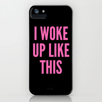 I WOKE UP LIKE THIS iPhone & iPod Case by CreativeAngel | Society6