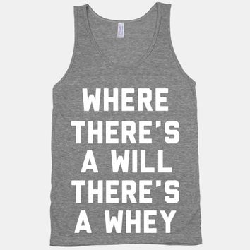 Where There's A Will, There's A Whey