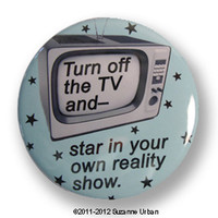 Retro Magnet-humor Turn off the TV and Star in your Own Reality Show