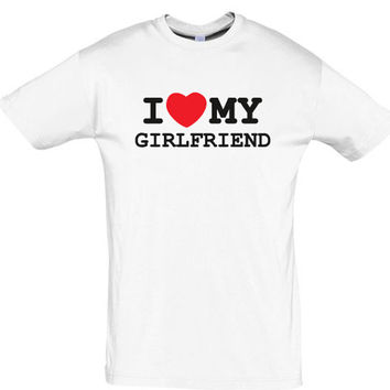 I LOVE My girlfrend,gift ideas,humor tees,humor shirts,awesome tshirt,cotton shirt